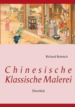 Chinesische Klassische Malerei von Reinisch,  Richard