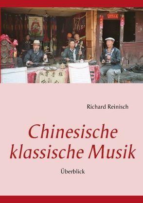Chinesische klassische Musik von Reinisch,  Richard