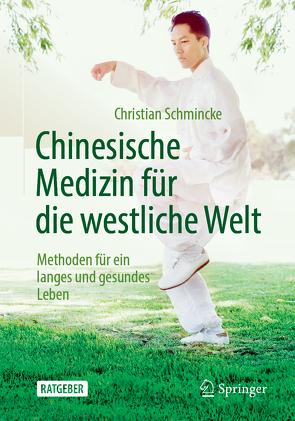 Chinesische Medizin für die westliche Welt von Schmincke,  Christian