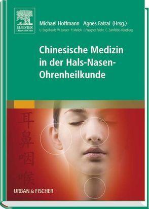 Chinesische Medizin in der Hals-Nasen-Ohrenheilkunde von Fatrai,  Agnes, Hoffmann,  Michael