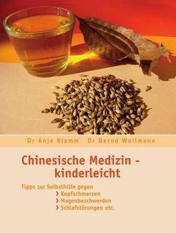 Chinesische Medizin – Kinderleicht von Stamm,  Anja, Wollmann,  Bernd