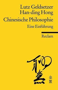 Chinesische Philosophie von Geldsetzer,  Lutz, Hong,  Han-ding