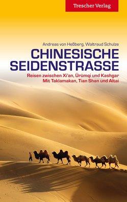 Reiseführer Chinesische Seidenstraße von Hessberg,  Andreas von, Schulze,  Waltraud