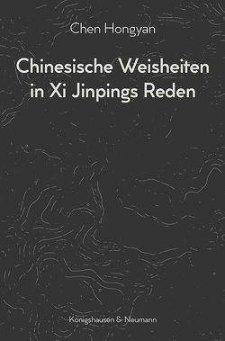 Chinesische Weisheiten in Xi Jinpings Reden von Abila,  Ena, Chen,  Hongyan, Hongyan,  Chen, Plank,  Andrea