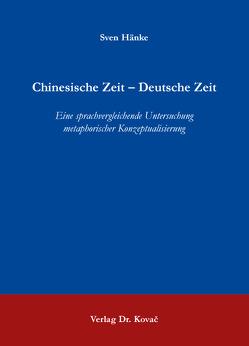 Chinesische Zeit – Deutsche Zeit von Hänke,  Sven