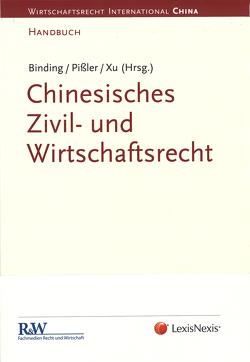 Chinesisches Zivil- und Wirtschaftsrecht von Binding,  Dr. iur. Jörg, Pißler,  Dr. Knut Benjamin, Xu,  LL.M. (Tübingen),  Prof. Lan