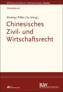 Chinesisches Zivil- und Wirtschaftsrecht von Binding,  Jörg, Pißler,  Knut Benjamin, Xu,  Lan