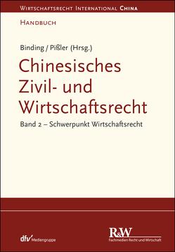 Chinesisches Zivil- und Wirtschaftsrecht, Band 2 von Binding,  Jörg, Pißler,  Knut Benjamin