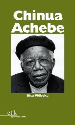 Chinua Achebe von Oesterhelt,  Renate, Wöbcke,  Rita