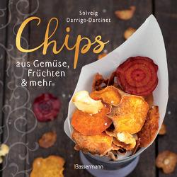 Chips aus Gemüse, Früchten und mehr. Die besten Rezepte für hauchdünnes Gebäck aus dem Backofen von Becker,  Aggi, Darrigo-Dartinet,  Solveig
