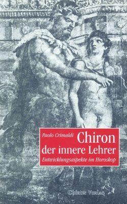 Chiron, der innere Lehrer von Ableidiger-Günther,  Christine, Crimaldi,  Paolo