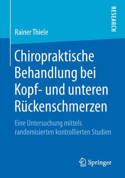Chiropraktische Behandlung bei Kopf- und unteren Rückenschmerzen von Thiele,  Rainer