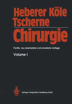 Chirurgie von Heberer,  Georg, Köle,  Wolfgang, Tscherne,  Harald