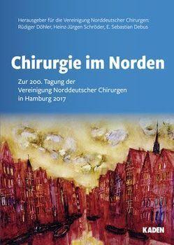 Chirurgie im Norden von Debus,  E. Sebastian, Döhler,  Rüdiger, Schröder,  Heinz-Jürgen