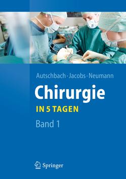 Chirurgie… in 5 Tagen von Autschbach,  Rüdiger, Jacobs,  Michael, Neumann,  Ulf