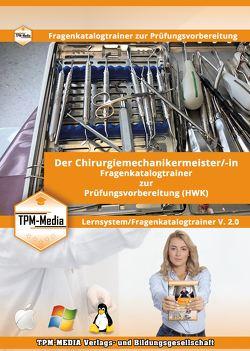 Chirurgiemechanikermeister/-in Lerntrainer mit über 1608 Lernfragen von Mueller,  Thomas