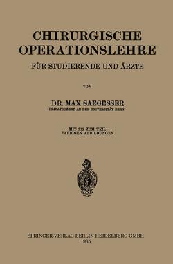 Chirurgische Operationslehre von Saegesser,  Max