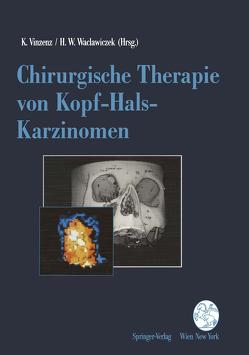 Chirurgische Therapie von Kopf-Hals-Karzinomen von Vinzenz,  Kurt, Waclawiczek,  Hans W.