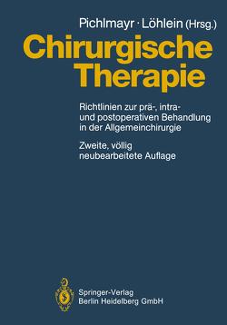 Chirurgische Therapie von Bunzendahl,  H., Dralle,  H., Ennker,  I.C., Garcia-Gallont,  R., Gubernatis,  G., Hauss,  J, Hünefeld,  G., Klempnauer,  J., Löhlein,  Dietrich, Meyer,  H.-J., Nagel,  E, Neuhaus,  P., Pichlmayr,  Rudolf, Raab,  R., Schwarz,  R, Viebahn,  R., Vogt,  P.