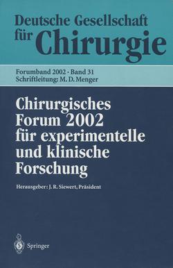 Chirurgisches Forum 2002 von Hartel,  W., Laschke,  M., Menger,  M.D., Neugebauer,  E., Siewert,  J.R., Slotta,  J.