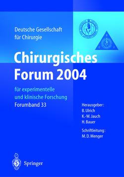 Chirurgisches Forum 2004 von Bauer,  H., Jauch,  K.-W., Ulrich,  B.