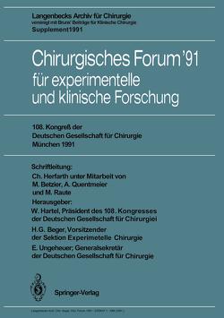 Chirurgisches Forum '91 für experimentelle und klinische Forschung von Beger,  H.G., Betzler,  M., Hartel,  W., Herfarth,  C., Quentmeier,  A., Raute,  M., Ungeheuer,  Edgar