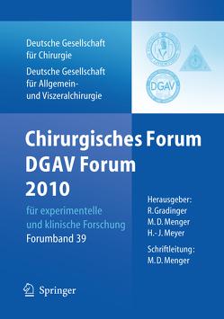 Chirurgisches Forum und DGAV Forum 2010 für experimentelle und klinische Forschung. von Gradinger,  Rainer, Menger,  Michael D., Meyer,  Hans-Joachim