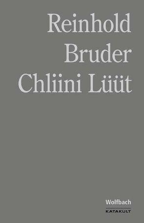 Chliini Lüüt von Bruder,  Reinhold
