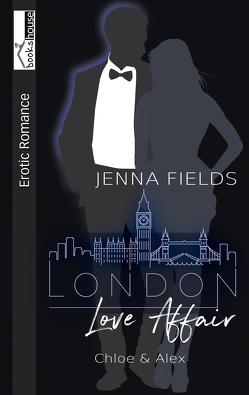 Chloe & Alex – London Love Affair von Fields,  Jenna
