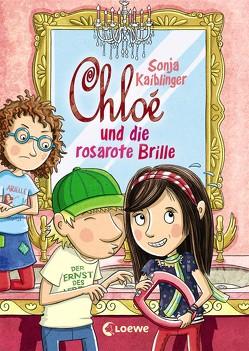 Chloé und die rosarote Brille von Kaiblinger,  Sonja, Schmidt,  Vera