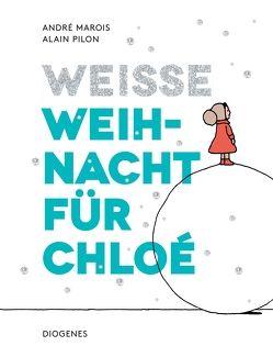 Weiße Weihnacht für Chloé von Marois,  André, Pilon,  Alain, Schulz,  Oliver Ilan