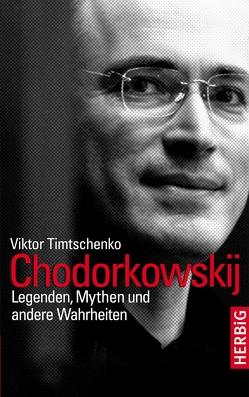 Chodorkowskij von Krone-Schmalz,  Gabriele, Timtschenko,  Viktor