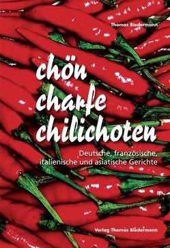 chön charfe chilichoten von Biedermann,  Thomas