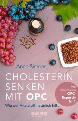 Cholesterin senken mit OPC von Simons,  Anne