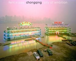 Chongqing. City of Ambition von Kuyas,  Ferit