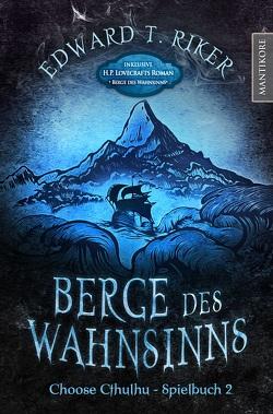 Choose Cthulhu 2 – Berge des Wahnsinns von Lovecraft,  H. P., Riker,  Edward T.