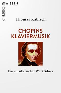 Chopins Klaviermusik von Kabisch,  Thomas
