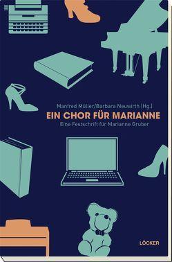 Chor für Marianne von Müller,  Manfred, Neuwirth,  Barbara