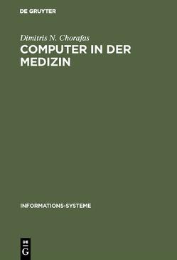 Computer in der Medizin von Chorafas,  Dimitris N.