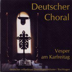Choral – Dokumentation 2: Vesper am Karfreitag von Archimandrit Johannes