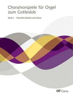 Choralvorspiele zum Gotteslob, Band 2: Österliche Bußzeit und Ostern von Mailänder,  Richard