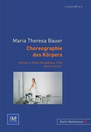 Choreographie des Körpers von Bauer,  Maria Theresa