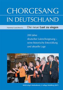 Chorgesang in Deutschland. Die neue Lust zu singen von Lutschewitz,  Hartmut