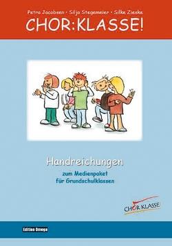 Chor:Klasse! – Handreichungen von Jacobsen,  Petra, Layer,  Wolfgang, Stegemeier,  Silja, Zieske,  Silke