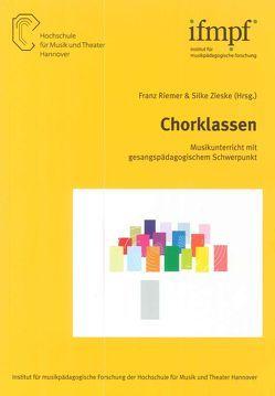 Chorklassen von Riemer,  Franz, Zieske,  Silke