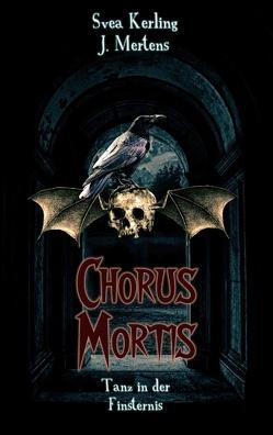 Chorus Mortis von Kerling,  Svea, Mertens,  J.