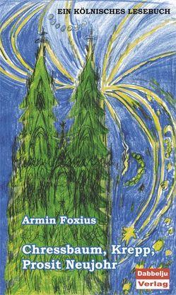 Chressbaum, Krepp, Prosit Neujohr! von Foxius,  Armin