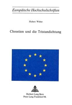 Chrestien und die Tristandichtung von Weber,  Hubert
