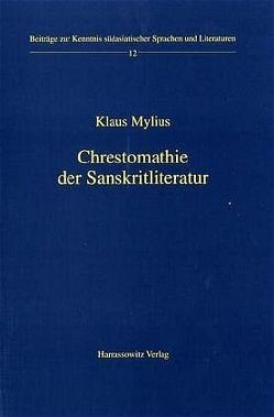 Chrestomathie der Sanskritliteratur von Mylius,  Klaus