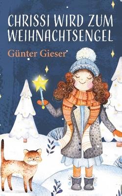 Chrissi wird zum Weihnachtsengel von Gieser,  Günter
